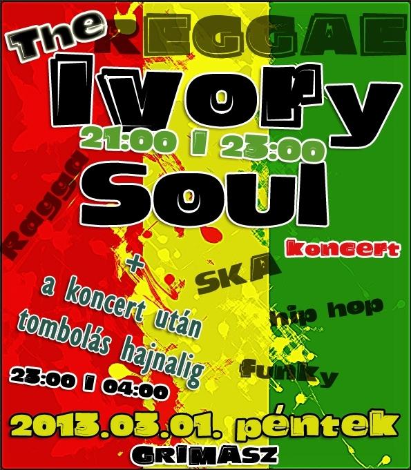 The Ivory Soul koncert & party kifulladásig